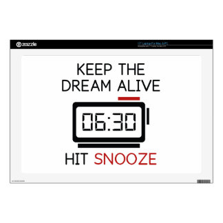 Keep The Dream Alive. Hit Snooze. Laptop Skin