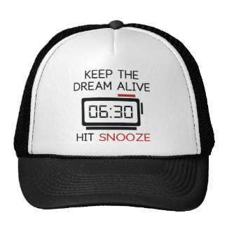 Keep The Dream Alive. Hit Snooze. Trucker Hat