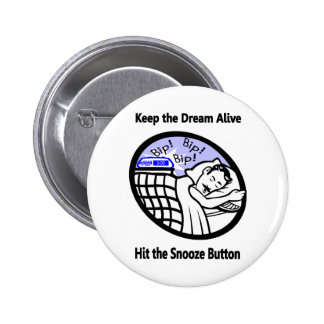 Keep the Dream Alive - Hit the Snooze Button