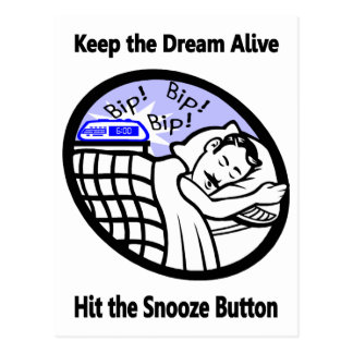 Keep the Dream Alive - Hit the Snooze Button Postcard