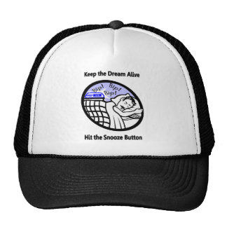 Keep the Dream Alive - Hit the Snooze Button Trucker Hat