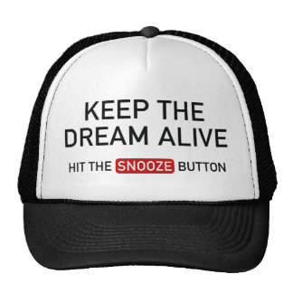 Keep The Dream Alive. Hit The Snooze Button. Trucker Hat