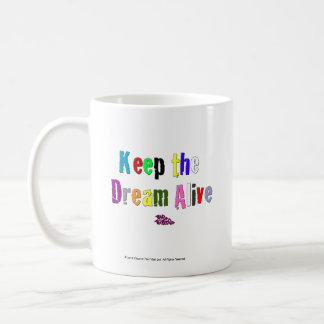 Keep The Dream Alive The Tribe Coffee Mug