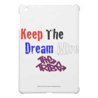 Keep The Dream Alive The Tribe Cover For The iPad Mini