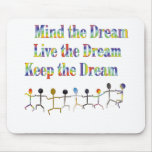Keep the Dream Mouse Pad