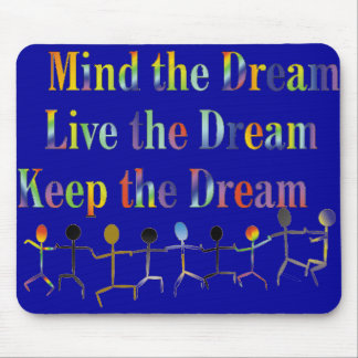Keep The Dream Mouse Pads