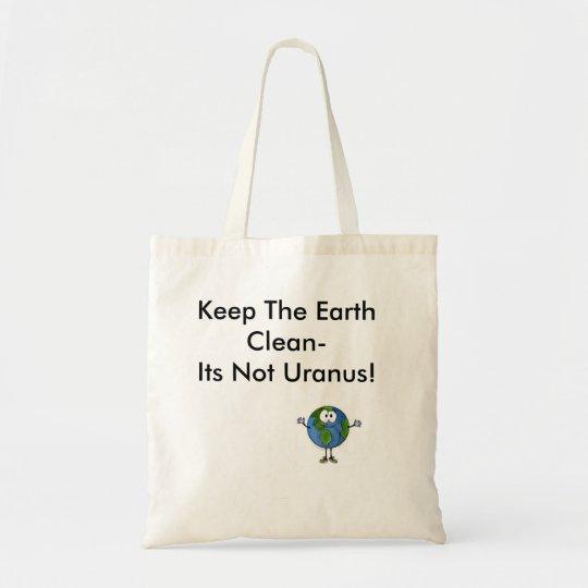 Keep The Earth Clean-Its Not Uranus! Bag