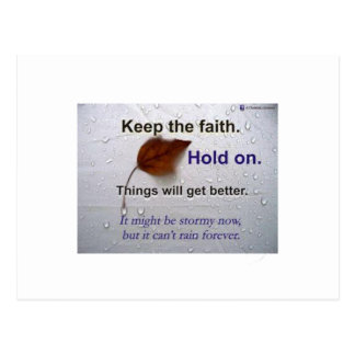 Keep The Faith Hold.. Things Will Get Better Postcard