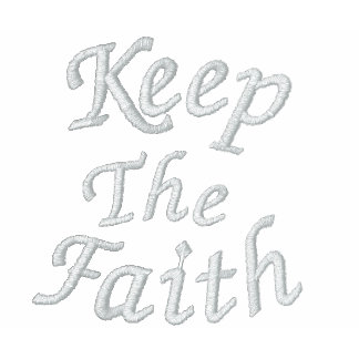 Keep The Faith Inspirational Embroidered T Shirt