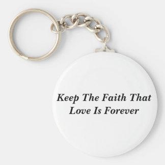 Keep The Faith That Love Is Forever Keychain