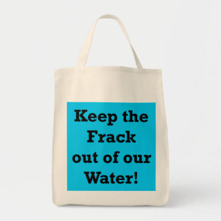 Keep the Frack out of our Water Tote Bag