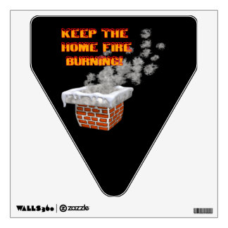 Keep The Home Fire Burning Wall Sticker
