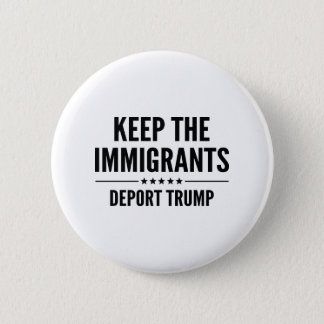 Keep The Immigrants Button