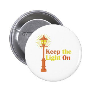 Keep The Light On 2 Inch Round Button