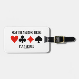 Keep The Neurons Firing Play Bridge (Bridge Humor) Bag Tag