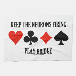 Keep The Neurons Firing Play Bridge (Bridge Humor) Hand Towel