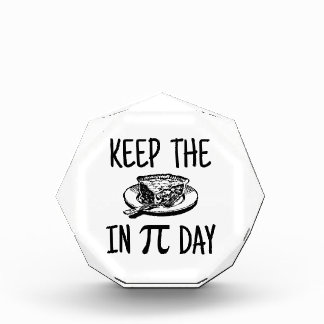 Keep The Pie in Pi Day Acrylic Award