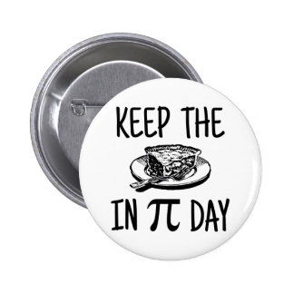 Keep The Pie in Pi Day Pin