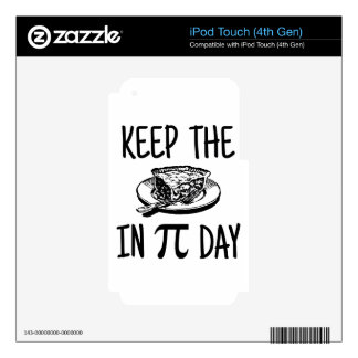 Keep The Pie in Pi Day iPod Touch 4G Decals