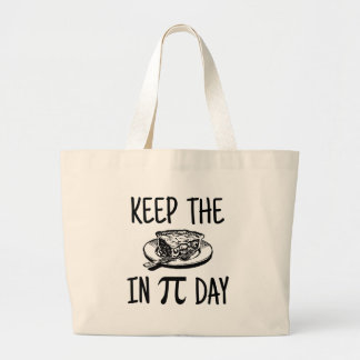 Keep The Pie in Pi Day Large Tote Bag