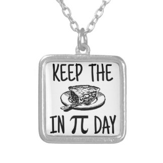 Keep The Pie in Pi Day Pendant