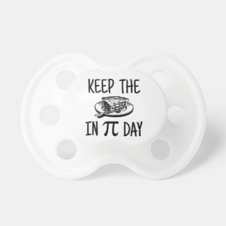 Keep The Pie in Pi Day Pacifier