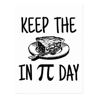 Keep The Pie in Pi Day Postcard