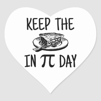 Keep The Pie in Pi Day Heart Stickers