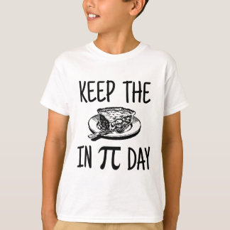 Keep The Pie in Pi Day T-Shirt