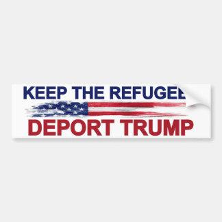 Keep The Refugees Deport Trump Bumper Sticker