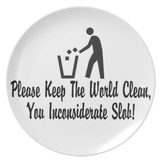 Keep The World Clean You Slob Dinner Plate