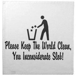 Keep The World Clean You Slob Napkin