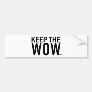 Keep the Wow Bumper Sticker