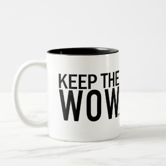 Keep the Wow Mug