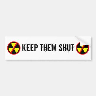 Keep Them Shut Custom Anti-Nuclear Slogan Car Bumper Sticker