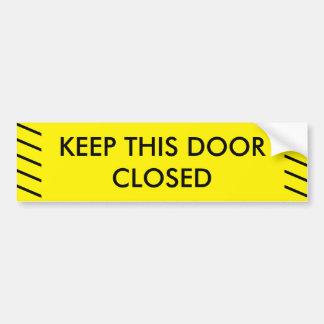 Keep this door closed sign bumper sticker
