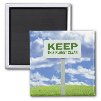 Keep this planet Clean Magnet