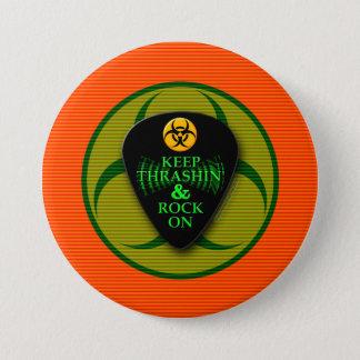 Keep Thrashin' and Rock On! Pinback Button