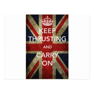 KEEP THRUSTING AND CARRY ON POSTCARD