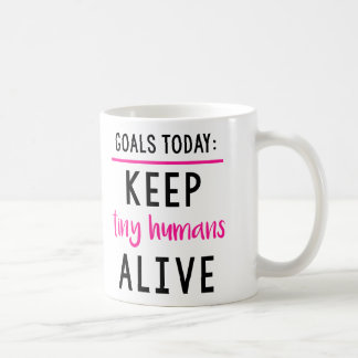 Keep Tiny Humans Alive Parenting Coffee Mug