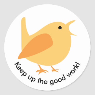 Keep Up the Good Work Bird Sticker