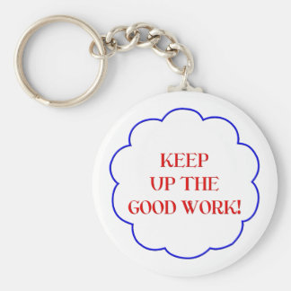 Keep up the good work! keychain