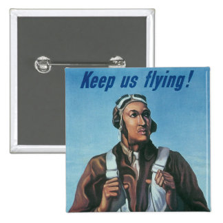 Keep Us Flying ~ Tuskeege Airman Pinback Button