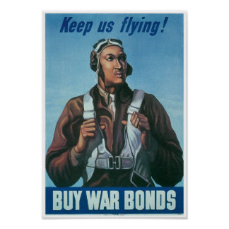 Keep Us Flying ~ Tuskeege Airman Poster