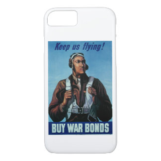 Keep Us Flying! ~ Tuskeegee Airman iPhone 7 Case