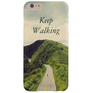 Keep Walking Inspirational and Motivational Quote Barely There iPhone 6 Plus Case