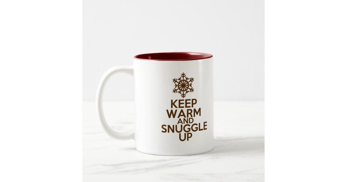 Keep Warm And Snuggle Coffee Cup Zazzle