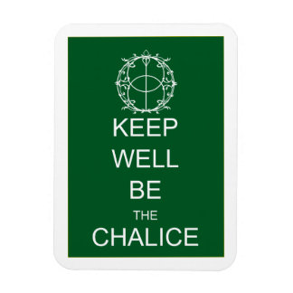 Keep Well Be the Chalice Magnet