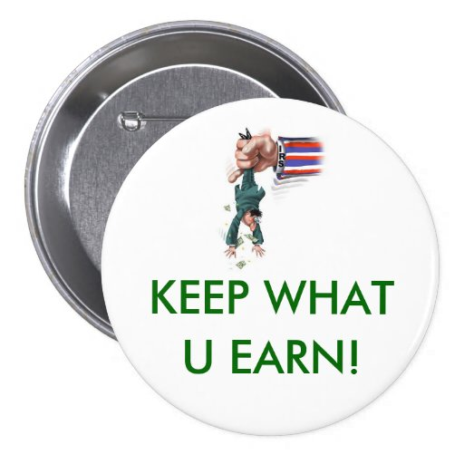 KEEP what you earn 3 Inch Round Button