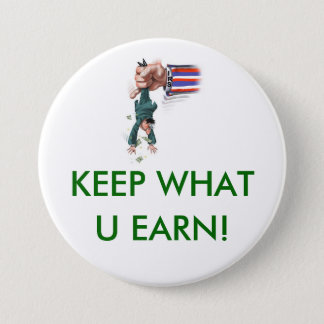 KEEP what you earn Pinback Button